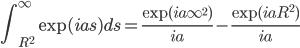 \displaystyle\int_{R^2}^\infty \exp(ias) ds = \frac{\exp(ia\infty^2)}{ia}-\frac{\exp(iaR^2)}{ia}