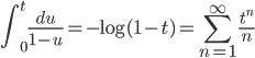 \displaystyle\int_0^t\frac{du}{1-u}=-\log(1-t)=\sum_{n=1}^\infty \frac{t^n}{n}