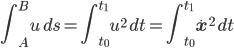 \displaystyle\int_A^Bu\,ds=\int_{t_0}^{t_1}u^2\,dt=\int_{t_0}^{t_1}\dot{\mathbf x}^2\,dt