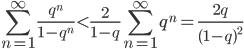 \displaystyle\sum_{n=1}^{\infty}\frac{q^n}{1-q^n}{<}\frac{2}{1-q}\sum_{n=1}^{\infty}q^n=\frac{2q}{(1-q)^2}