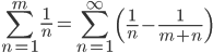 \displaystyle\sum_{n=1}^m\frac{1}{n}=\sum_{n=1}^\infty\left(\frac{1}{n}-\frac{1}{m+n}\right)