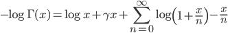 \displaystyle-\log\Gamma(x)=\log{x}+\gamma x+\sum_{n=0}^{\infty}\log\left(1+\frac{x}{n}\right)-\frac{x}{n}
