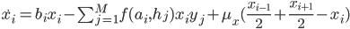 \dot{x_i} = b_i x_i - \sum_{j=1}^{M} f(a_i, h_j) x_i y_j + \mu_x ( \frac{x_{i-1}}{2} + \frac{x_{i+1}}{2} - x_i)