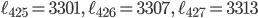\ell_{425}= 3301, \ \ell_{426}= 3307, \ \ell_{427}= 3313