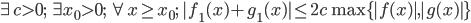 \exists c > 0;\;\exists x_0 > 0;\;\forall x \geq x_0;\; |f_1(x) + g_1(x)| \leq 2c \max \{ |f(x)|, |g(x)| \}