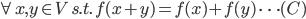 \forall x,y \in V \, s.t. \, f(x+y)=f(x)+f(y) \, \cdots (C)