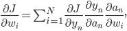 \frac {\partial J} {\partial w_i} = \sum_ {i=1}^{N} \; \frac {\partial J} {\partial y_n} \;\frac {\partial y_n} {\partial a_n} \;\frac {\partial a_n} {\partial w_i},