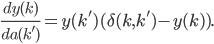 \frac {dy(k)}{da(k')}= y(k') (\delta (k, k') - y (k)).
