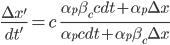 \frac{\Delta x'}{dt'}=c\;\frac{\alpha_{p}\.\beta_{c}\.c\.dt+\alpha_{p} \.\Delta x}{\alpha_{p}\.c\.dt + \alpha_{p}\.\beta_{c}\. \Delta x}