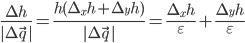 \frac{\Delta~h}{|\Delta~\vec~q|}=\frac{h(\Delta~_xh+\Delta~_yh)}{|\Delta~\vec~q|}=\frac{\Delta~_xh}{\varepsilon}+\frac{\Delta~_yh}{\varepsilon}