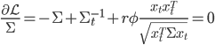 \frac{\partial \mathcal{L}}{\Sigma}= - \Sigma + \Sigma_t^{-1} + r\phi \frac{x_t x_t^T}{\sqrt{x_t ^T \Sigma x_t}} = 0