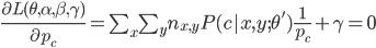 \frac{\partial L(\theta,\alpha,\beta,\gamma)}{\partial p_c}=\sum_x\sum_y n_{x,y}P(c|x,y;\theta')\frac{1}{p_c} + \gamma=0