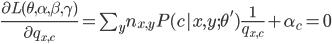 \frac{\partial L(\theta,\alpha,\beta,\gamma)}{\partial q_{x,c}}=\sum_y n_{x,y}P(c|x,y;\theta')\frac{1}{q_{x,c}} + \alpha_c=0