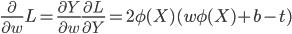 \frac{\partial}{\partial w} L = \frac{\partial Y}{\partial w} \frac{\partial L}{\partial Y} = 2\phi(X)(w\phi(X)+b-t)