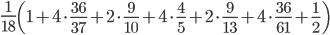 \frac{1}{18}\left(1+4\cdot\frac{36}{37}+2\cdot\frac{9}{10}+4\cdot\frac{4}{5}+2\cdot\frac{9}{13}+4\cdot\frac{36}{61}+\frac{1}{2} \right)