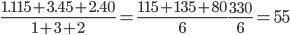 \frac{1.115+3.45+2.40}{1+3+2}=\frac{115+135+80}{6}\frac{330}{6}=55