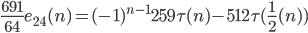 \frac{691}{64}e_{24}(n)=(-1)^{n-1}259\tau (n)-512\tau (\frac{1}{2}(n))