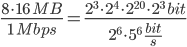 \frac{8\cdot 16\ MB}{1\ Mbps}=\frac{2^{3}\cdot2^{4}\cdot2^{20}\cdot2^3 \ bit}{2^6\cdot 5^6 \ \frac{bit}{s}}