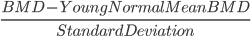 \frac{BMD-YoungNormalMean BMD}{StandardDeviation}