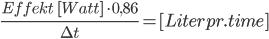 \frac{Effekt \ \ [Watt] \ \cdot 0,86}{\Delta t} = [Liter pr. time]