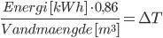\frac{Energi \ [kWh] \ \cdot 0,86}{Vandmaengde \ [m^{3}]} = \Delta T