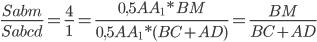 \frac{Sabm}{Sabcd}=\frac{4}{1}=\frac{0,5AA_{1}*BM}{0,5AA_{1}*(BC+AD)}=\frac{BM}{BC+AD}