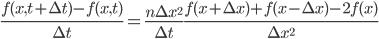 \frac{f(x,t+\Delta t)-f(x,t)}{\Delta t} = \frac{n\Delta x^2}{\Delta t}\frac{f(x+\Delta x)+f(x-\Delta x)-2f(x)}{\Delta x^2}