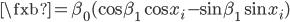 \fxb = \beta_0 (\cos\beta_1 \cos x_i - \sin\beta_1 \sin x_i )