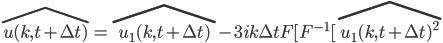 \hat{ u(k, t + \Delta t) } = \hat{ u_1(k, t + \Delta t) } - 3ik \Delta t F [ F^{-1} [ \hat{ u_1(k, t + \Delta t)^2 }