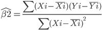\hat{\beta2}=\frac{\sum{(Xi-\bar{Xi})(Yi-\bar{Yi})}}{\sum{(Xi-\bar{Xi})}^2}