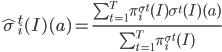 \hat{\sigma}_i^t (I)(a) = \frac{\sum_{t=1}^T \pi_i^{\sigma^t}(I) \sigma^t(I)(a)}{\sum_{t=1}^T \pi_i^{\sigma^t}(I)}