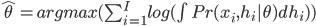 \hat{\theta} = argmax(\sum_{i=1}^I log(\int Pr(x_i,h_i|\theta) dh_i ))