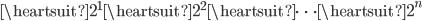 \heartsuit 2^1 \heartsuit 2^2 \heartsuit \dots \heartsuit 2^n