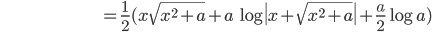 \hspace{100pt}=\frac{1}{2}(x\sqrt{x^2+a} + a\,\log \| x+\sqrt{x^2+a} \| + \frac{a}{2}\log \,a)