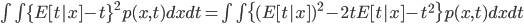 \int \int \{E[t|x] - t\}^2 p(x,t) dx dt = \int \int \{(E[t|x])^2 -2 t E[t|x] - t^2\} p(x,t) dx dt