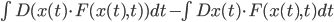 \\int D(x(t) \\cdot F(x(t),t)) dt - \\int Dx(t) \\cdot F(x(t), t) dt
