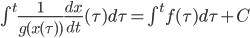 \int^{t} \frac{1}{g(x(\tau))}\frac{dx}{dt}(\tau) d \tau= \int^{t} f(\tau) d \tau + C