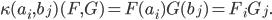 \kappa(a_{i},b_{j})(F,G)=F(a_{i})G(b_{j})=F_{i}G_{j}.