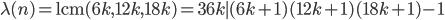 \lambda(n) = \mathrm{lcm}(6k, 12k, 18k) = 36k \mid (6k+1)(12k+1)(18k+1)-1