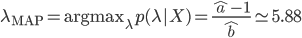 \lambda_{\mathrm{MAP}}=\mathrm{arg~max}_{\lambda}p(\lambda|X)=\frac{\hat{a}-1}{\hat{b}}\simeq5.88