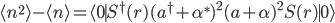 \langle n^2\rangle-\langle n\rangle={\langle 0 \mid}S^\dagger(r)(a^\dagger+\alpha^*)^2(a+\alpha)^2S(r){\mid 0\rangle}