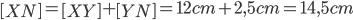 \left [ XN\right ]= \left [ XY\right ]+\left [ YN\right ]= 12 cm + 2,5 cm=14,5 cm