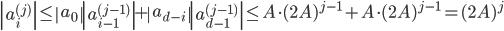 \left|a_i^{(j)}\right| \leq \left|a_0\right| \left|a_{i-1}^{(j-1)}\right|+\left|a_{d-i}\right|\left|a_{d-1}^{(j-1)}\right| \leq A\cdot (2A)^{j-1} + A\cdot (2A)^{j-1} =(2A)^j