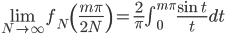 \lim_{N \to \infty} f_N\left(\frac{m\pi}{2N}\right) = \frac 2 \pi \int_0^{m\pi} \frac{\sin t}{t} dt