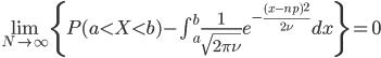 \lim_{N\to\infty}\{P(a \lt X \lt b) - \int_a^b \frac{1}{\sqrt{2\pi \nu}} e^{-\frac{(x - np)^2}{2 \nu}} dx  \}=0