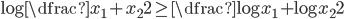 \log \dfrac {x_{1}+x_{2}}{2} \geq \dfrac {\log x_{1} +\log x_{2}}{2}
