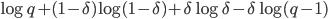\log q +(1 - \delta) \log (1 - \delta) + \delta \log \delta - \delta \log (q - 1)