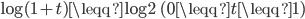 \log(1+t)\leqq\log 2\ \ (0\leqq t\leqq 1)