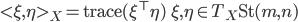 \lt \xi,\eta>_X = \mathrm{trace} (\xi^\top \eta) \ \ \xi,\eta \in T_X\mathrm{St}(m,n)
