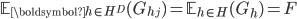 \mathbb{E}_{\boldsymbol{h} \in H^D}(G_{h_j}) = \mathbb{E}_{h \in H}(G_h) = F